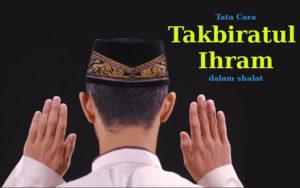 Tata Cara Takbiratul_Ihram